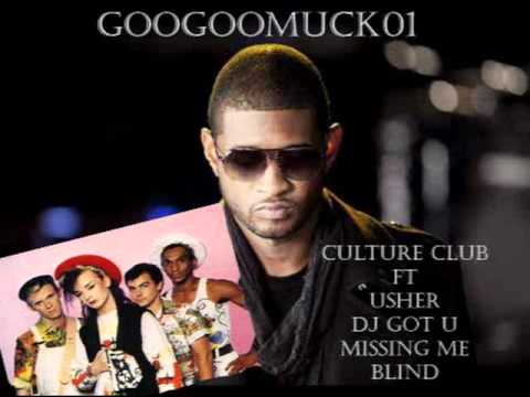 Googoomuck01- Usher ft Culture Club -DJ Got U missing me Blind