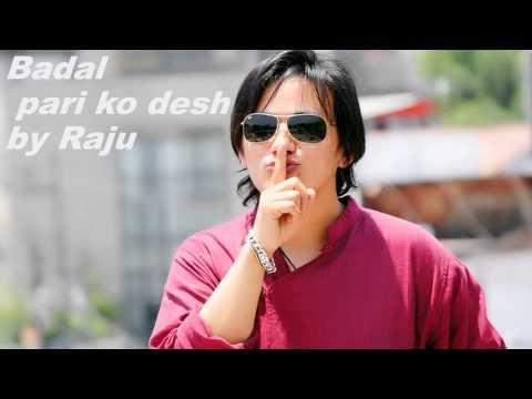 Badal pari ko desh bata BY Raju