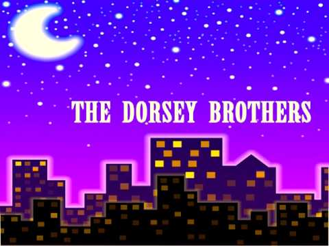 The Dorsey Brothers - I'll Never Say ''never Again'' Again