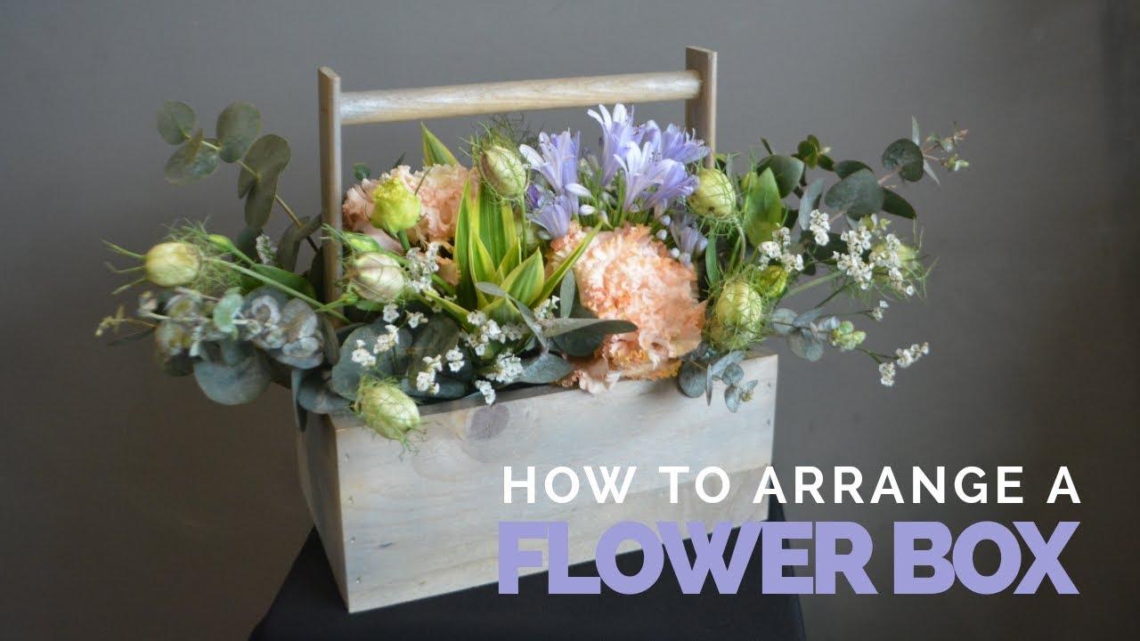Flower Arrangement Tutorial How To Make A Flower Box Học Cắm Hộp Hoa Youtube
