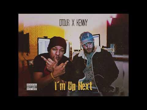 "Dtour X Kenny ""I'm Up Next"""