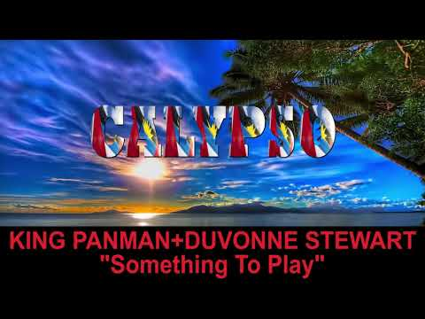 King Panman+Duvone Stewart - Something To Play (Antigua 2019 Calypso)