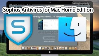 Установка Sophos Antivirus for Mac Home Edition  Mac OS X Free Antivirus(, 2016-03-24T18:24:38.000Z)