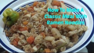 How To Make A Classic Low Cost Meal With Ramen Noodles