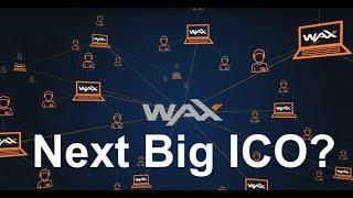 IS WAX ICO The Next Big ICO?
