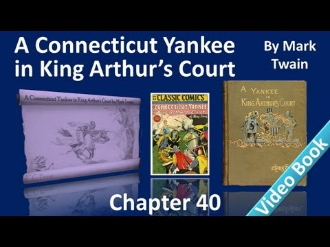 Chapter 40 - A Connecticut Yankee in King Arthur's Court by Mark Twain - Three Years Later