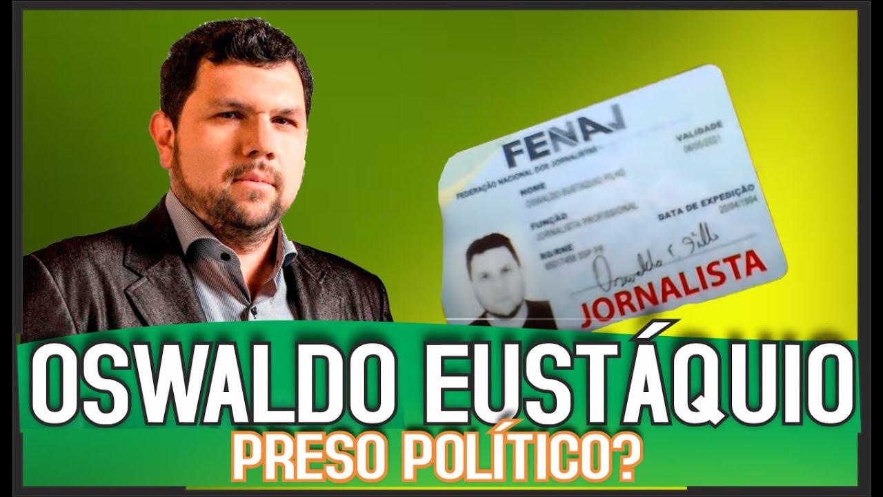 OSWALDO EUSTÁQUIO - PRESO POLÍTICO!