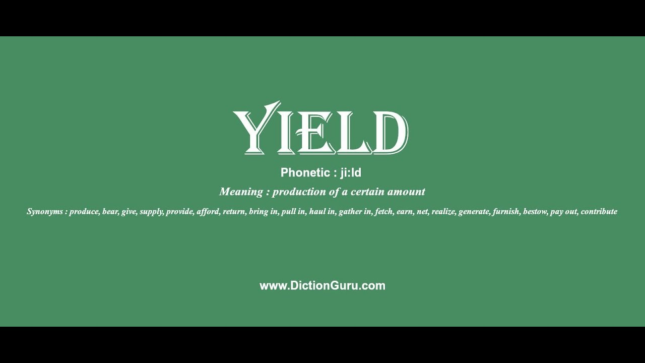 yield: How to pronounce yield with Phonetic and Examples