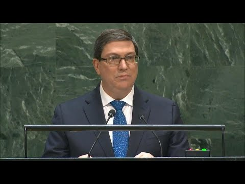 🇨🇺 Cuba - Minister For Foreign Affairs Addresses General Debate, 74th Session