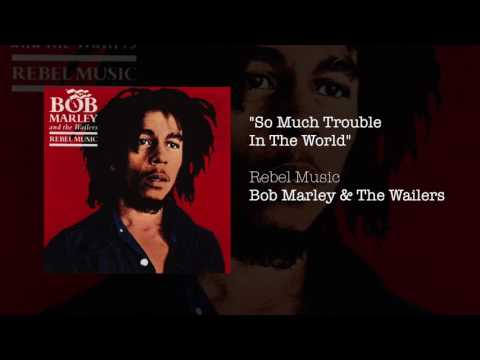So Much Trouble In The World (1986) - Bob Marley & The Wailers