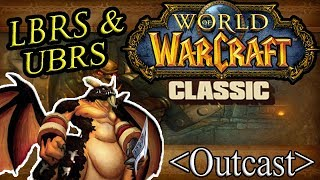 LBRS + UBRS Outcast Guild Run - Classic Vanilla WoW