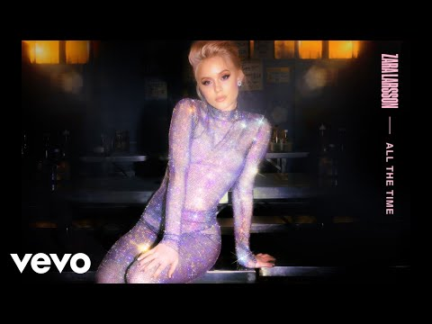 "Zara Larsson – ""All the Time"""