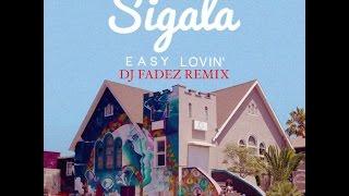 Sigala - Easy Lovin' (DJ Fadez Mashup Remix)