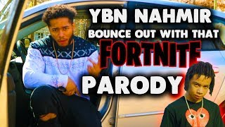 YBN Nahmir - Bounce Out With That (Fortnite Battle Royale Parody) Official Music Video