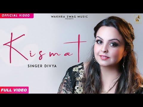 Kismat (Official Video) Divya | Latest Punjabi Song 2018 |Arpan Bawa|Navi| Wakhra Swag Music