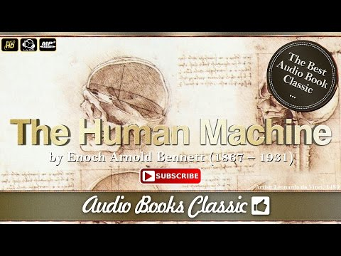 The Human Machine by  Arnold Bennett | Audio Books Classic 2