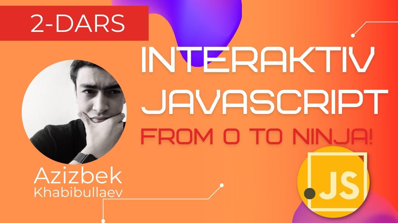 JavaScript 2 - dars | Interaktiv JavaScript | kurs seriyasi