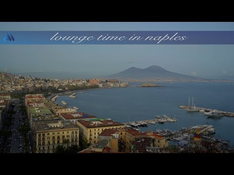 Lounge Time in NAPLES - Napoli & Napoli Ancora by No-Lounge (full albums - 2 hours in Nu-Jazz/Bossa)