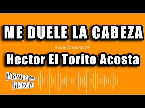 Hector El Torito Acosta - Me Duele La Cabeza (Versión Karaoke)
