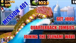 Zombie Tsunami:Mission 401 Get 1000 Quarterback Zombies On The Tsunami Wave.