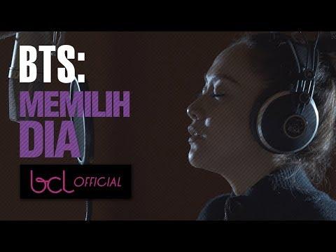 Behind The Scene: BCL - Memilih Dia