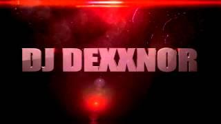 DJ DEXXNOR INTRO