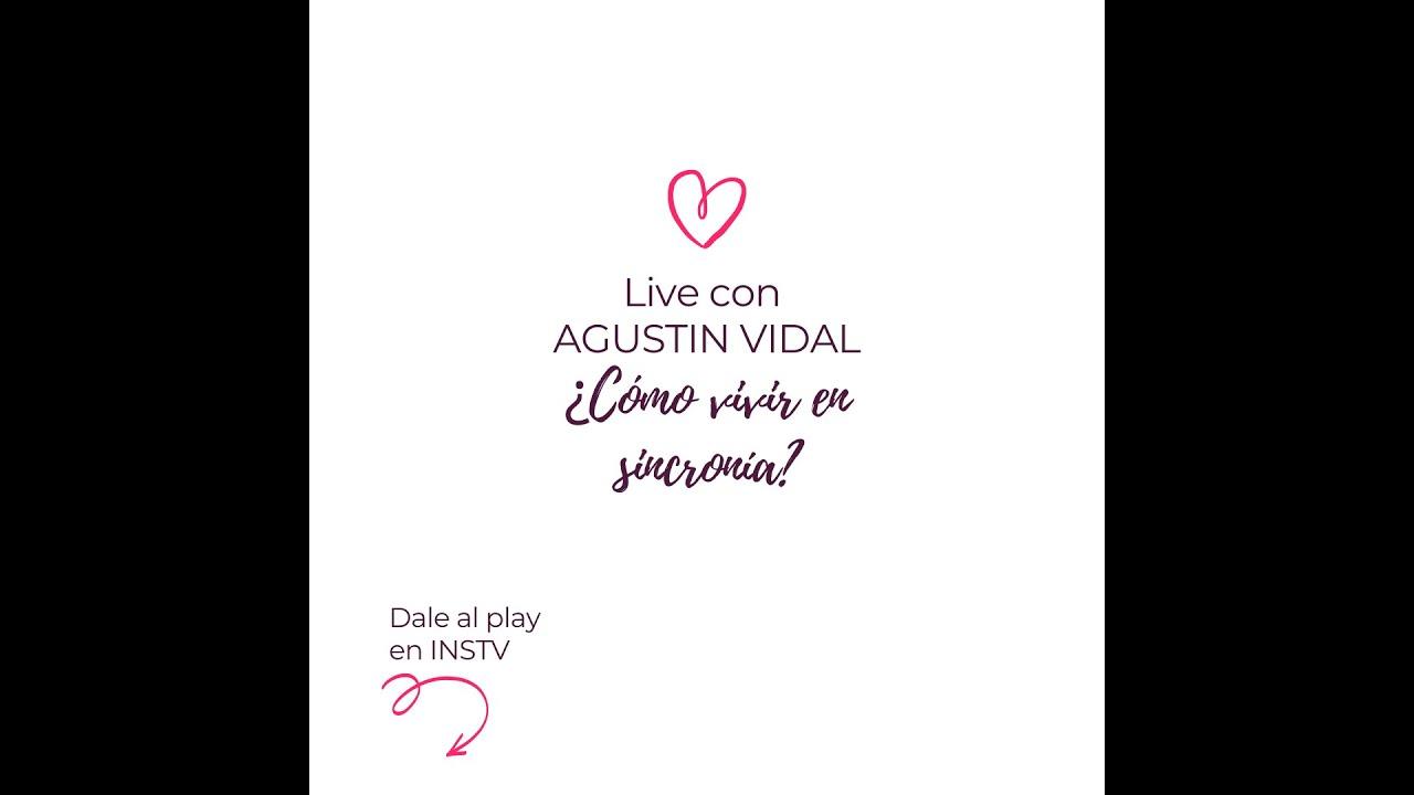¿COMO VIVIR EN SINCRONIA? Live con Agustin Vidal