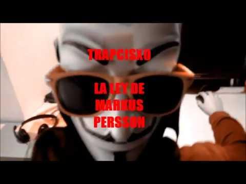 TRAPCISXO   LA LEY DE MARKUS PERSSON