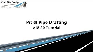 Civil Site Design - Pipes - Pit & Pipe Drafting Tutorial (v18.20)