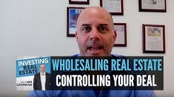 Wholesaling Real Estate   How to Wholesale Real Estate   Controlling Your Buyers & Sellers