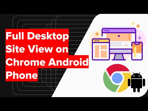 How to View Full Desktop Site on Chrome Android Phone?