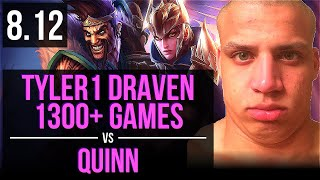 tyler1 - DRAVEN vs QUINN (ADC) ~ 1300+ games, Godlike, KDA 10/3/8 ~ NA Diamond ~ Patch 8.12