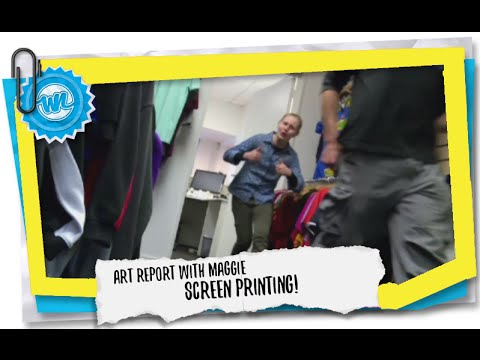 Art Report with Maggie | Screenprinting!