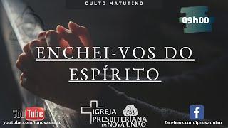 ENCHEI-VOS DO ESPÍRITO - REV. AUGUSTINHO JR.
