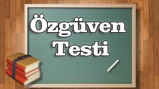 2 Dakikada ÖZGÜVEN TESTİ : Özgüveniniz Hangi Seviyede Öğrenin !