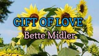 Gift Of Love (Lyrics)-Bette Midler
