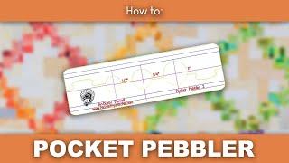 Pocket Pebbler