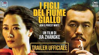 I FIGLI DEL FIUME GIALLO di Jia Zhangke - Trailer Ufficiale Italiano HD