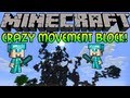Minecraft: Crazy Movement Block Mod! OUT OF CONTROL BLOCKS! [1.5.1]
