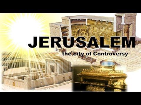 Jerusalem: The City of Controversy