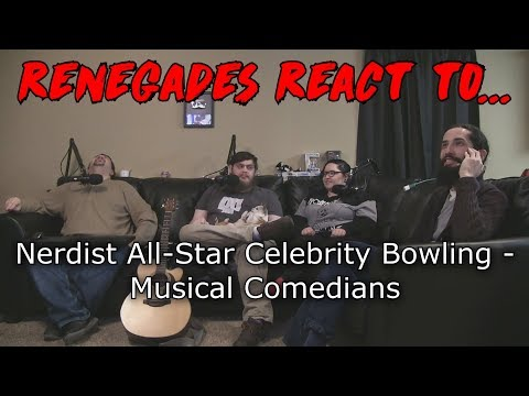 Renegades React to... Nerdist All Star Celebrity Bowling - Musical Comedians
