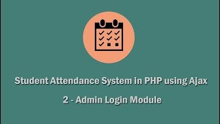 Student Attendance System in PHP using Ajax - 2 - Admin Login