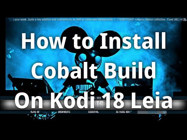How to Install the Cobalt Build on Kodi 18 Leia Stable Release