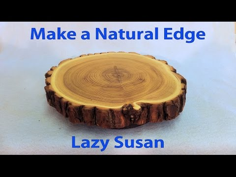 How to Make a Lazy Susan with Natural Edge  Wood Turn Table