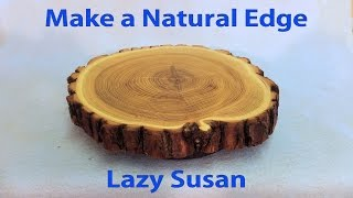 How to Make a Lazy Susan with Natural Edge - Wood Turn Table