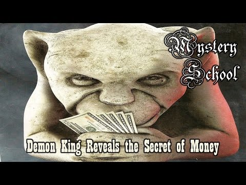 Mystery School Lesson 61: Demon King Reveals the Secret of Money