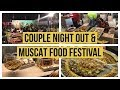 PAKISTANI YOUTUBER|| COUPLE NIGHT OUT|| MUSCAT EAT FEDTIVAL|| DAILY VLOG 2018