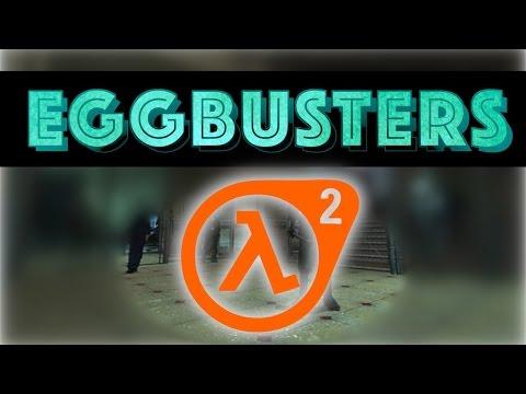 EGGBUSTERS - HALF LIFE 2