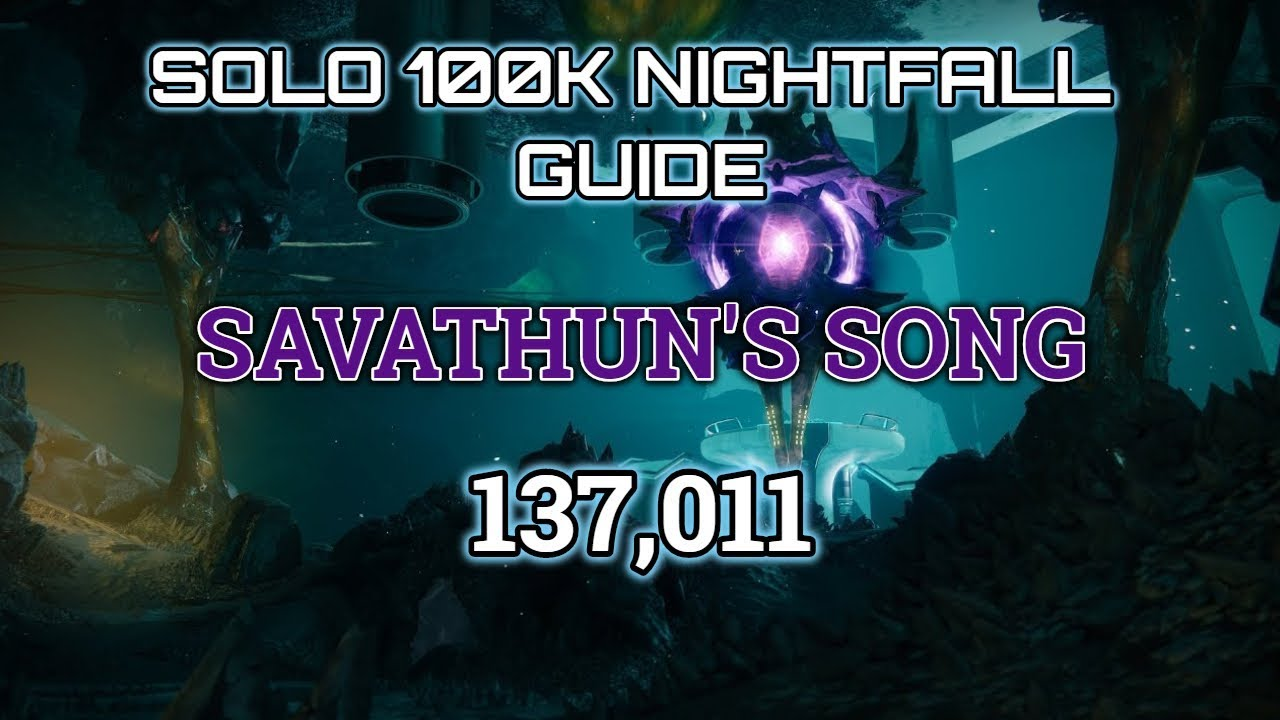 Destiny 2 Solo 100K Nightfall Guide: Savathun's Song