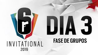 Six Invitational 2019 - Dia 3 (Fase de Grupos)
